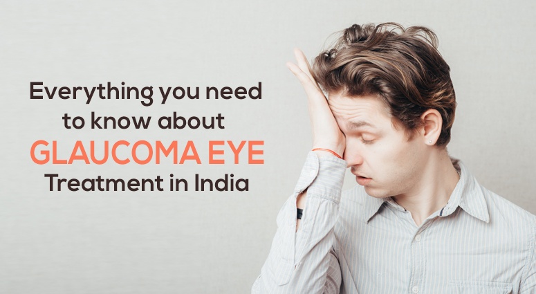 Glaucoma Eye Treatment in India: Procedure, Cost & Hospitals
